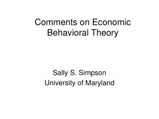 Comments on Economic Behavioral Theory
