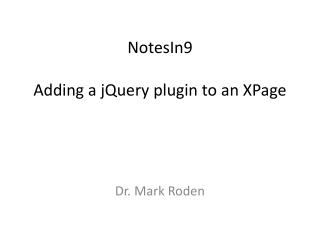 NotesIn9 Adding a  jQuery  plugin to an  XPage
