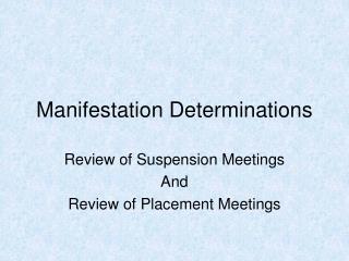Manifestation Determinations