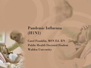 Pandemic Influenza (H1N1)