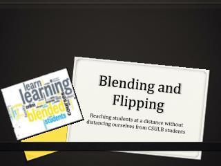 Blending and Flipping