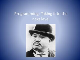 Programming: Taking it to the next level