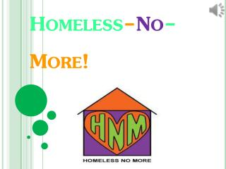 Homeless - No - More!