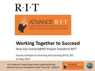 Working Together to  Succeed How  Can  Connect @RIT  Project Transform RIT?