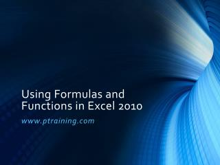 Using Formulas and Functions in Excel 2010