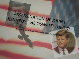 ASSASSINATION OF JOHN F. KENNEDY,  THE O SWALD  THEORY