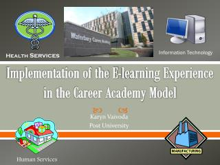 Implementation of the E-learning Experience in the Career Academy Model