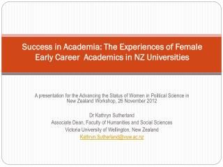 Success in Academia:  The  Experiences of Female Early Career  Academics in NZ Universities