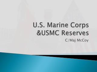 U.S. Marine Corps &USMC Reserves