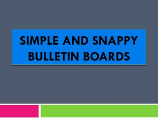 Simple and Snappy  Bulletin Boards