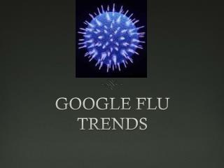 GOOGLE FLU TRENDS