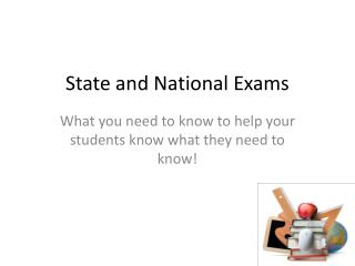 State and National Exams