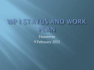 WP I Status and Work Plan
