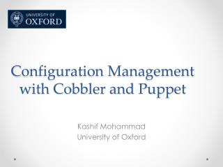 C onfiguration Management with Cobbler and Puppet