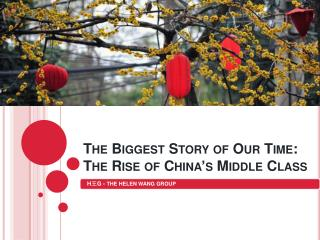 The Biggest Story of Our Time: The Rise of China's Middle Class