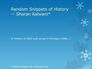 Random Snippets of  History --  Sharan Kalwani *