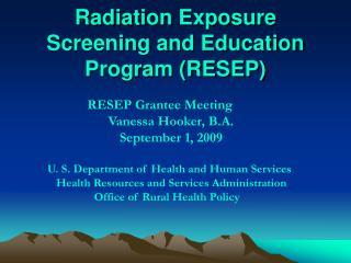Radiation Exposure Screening and Education Program RESEP