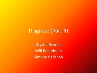Disgrace (Part II)