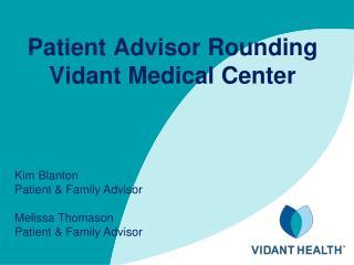 Patient Advisor Rounding  Vidant  Medical Center
