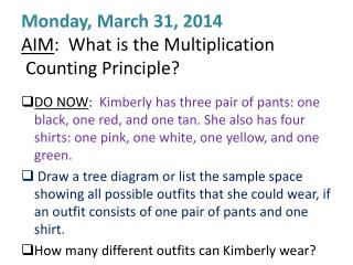 Monday, March 31, 2014 AIM :  What is the Multiplication  Counting Principle?