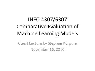 INFO 4307/6307 Comparative Evaluation of Machine Learning Models