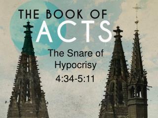 The Snare of Hypocrisy 4:34-5:11