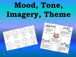 Mood, Tone, Imagery, Theme