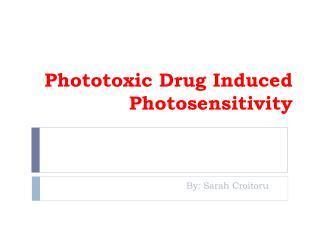 Phototoxic Drug Induced Photosensitivity