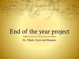 End of the year project