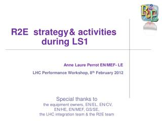 R2E  strategy & activities  during LS1