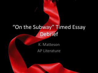 """On the Subway"" Timed Essay  Debrief"