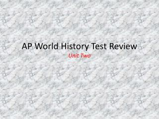 AP World  History Test  Review Unit  Two