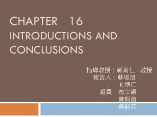 Chapter    16 Introductions and conclusions