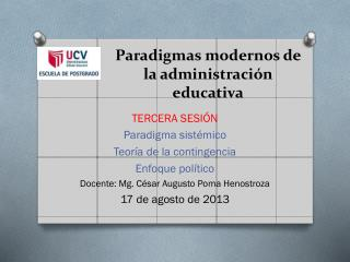 Paradigmas modernos de la administraci�n educativa