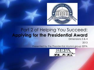 Part 2 of Helping You Succeed: Applying for the Presidential Award