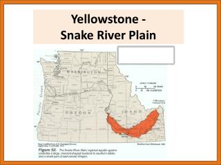 Yellowstone - Snake River Plain