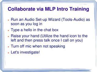 Collaborate via MLP Intro Training