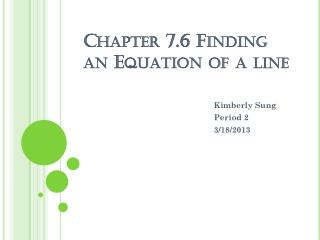 Chapter 7.6 Finding an Equation of a line