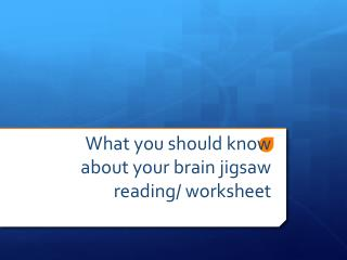 What you should know about your brain jigsaw reading/ worksheet