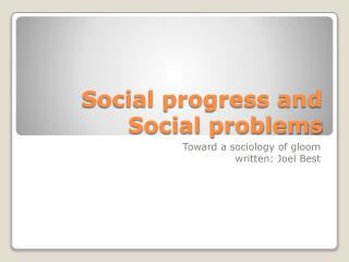 Social progress and  Social problems