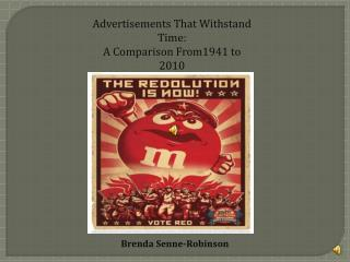 Advertisements That Withstand Time:  A Comparison From1941 to  2010