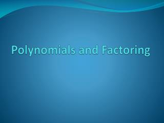 Polynomials and Factoring