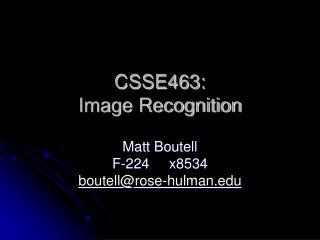 CSSE463:  Image Recognition