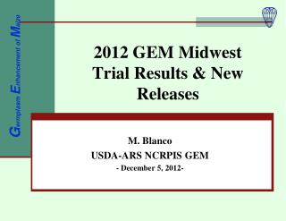 2012 GEM Midwest  Trial Results & New Releases