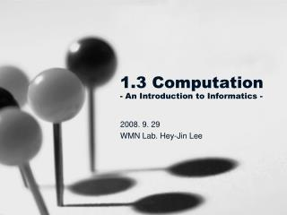 1.3 Computation - An Introduction to Informatics -