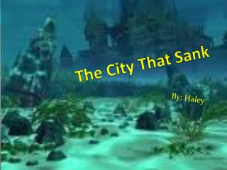 The City That Sank