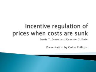 Incentive regulation of prices when costs are sunk