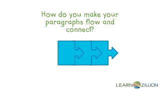 How do you make your paragraphs flow and connect?
