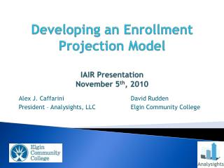 Developing an Enrollment Projection Model IAIR Presentation November 5 th , 2010