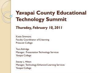 Yavapai County Educational Technology Summit Thursday, February 10, 2011